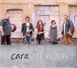 CARA :  YET WE SING  (ARTES)